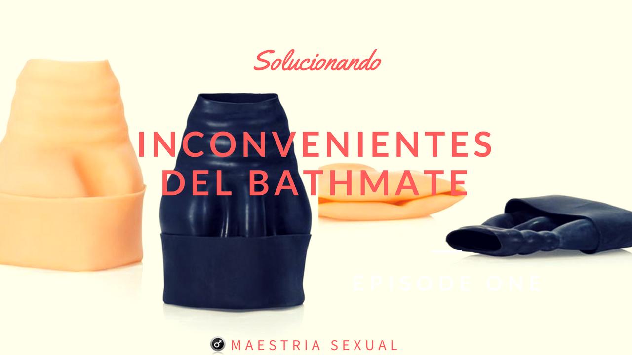 INCONVENIENTES QUE PUEDEN SURGIR CON EL USO DEL BATHMATE