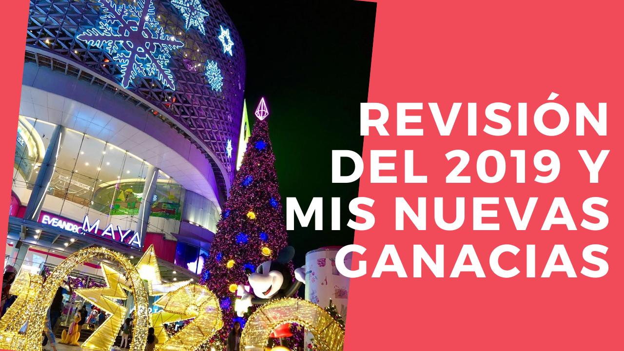 REVISIÓN DEL AÑO 2019 Y GANANCIAS COLOSALES